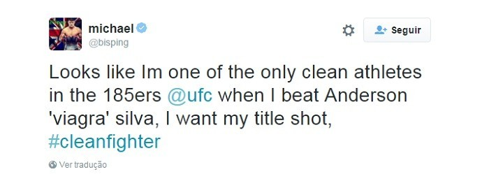 - Parece que eu sou um dos únicos atletas limpos até 84 quilos do UFC. Quando bater Anderson 'Viagra' Silva eu quero minha chance de disputar o título.